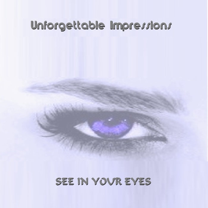 Unforgettable Impressions - See in your eyes (Maxi)