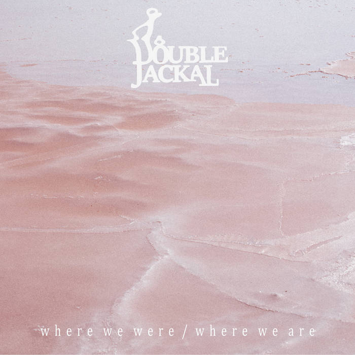 Double Jackal - Where We Were / Where We Are