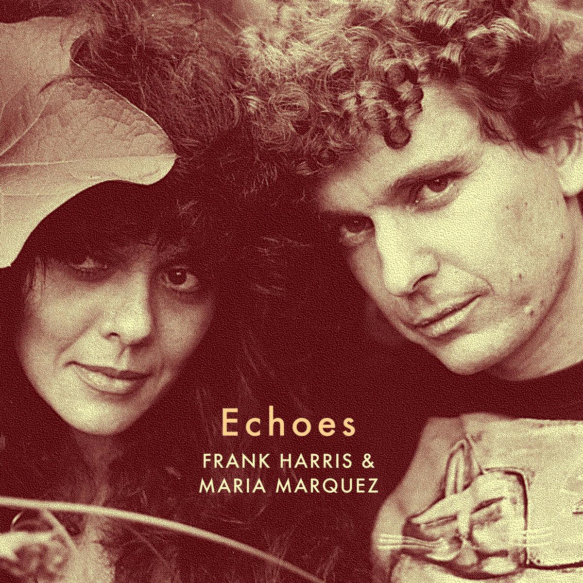 Echoes Frank Harris Maria Marquez