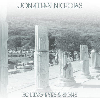 Rolling Eyes & Sighs by Jonathan Nicholas