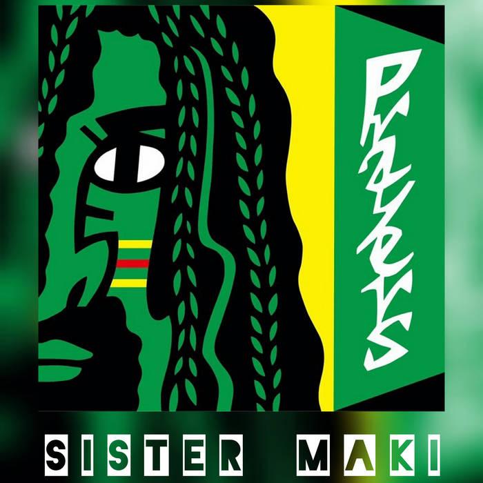Sister Maki - Prayers / Dubophonic 2021