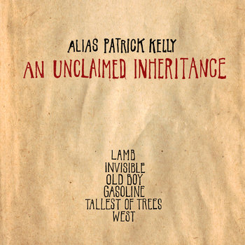 An Unclaimed Inheritance by Alias Patrick Kelly