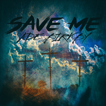 Save Me by Ade Birkby