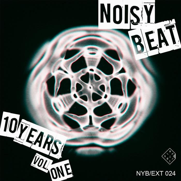 Noisybeat Extended – Noisybeat 10 years Vol. 1