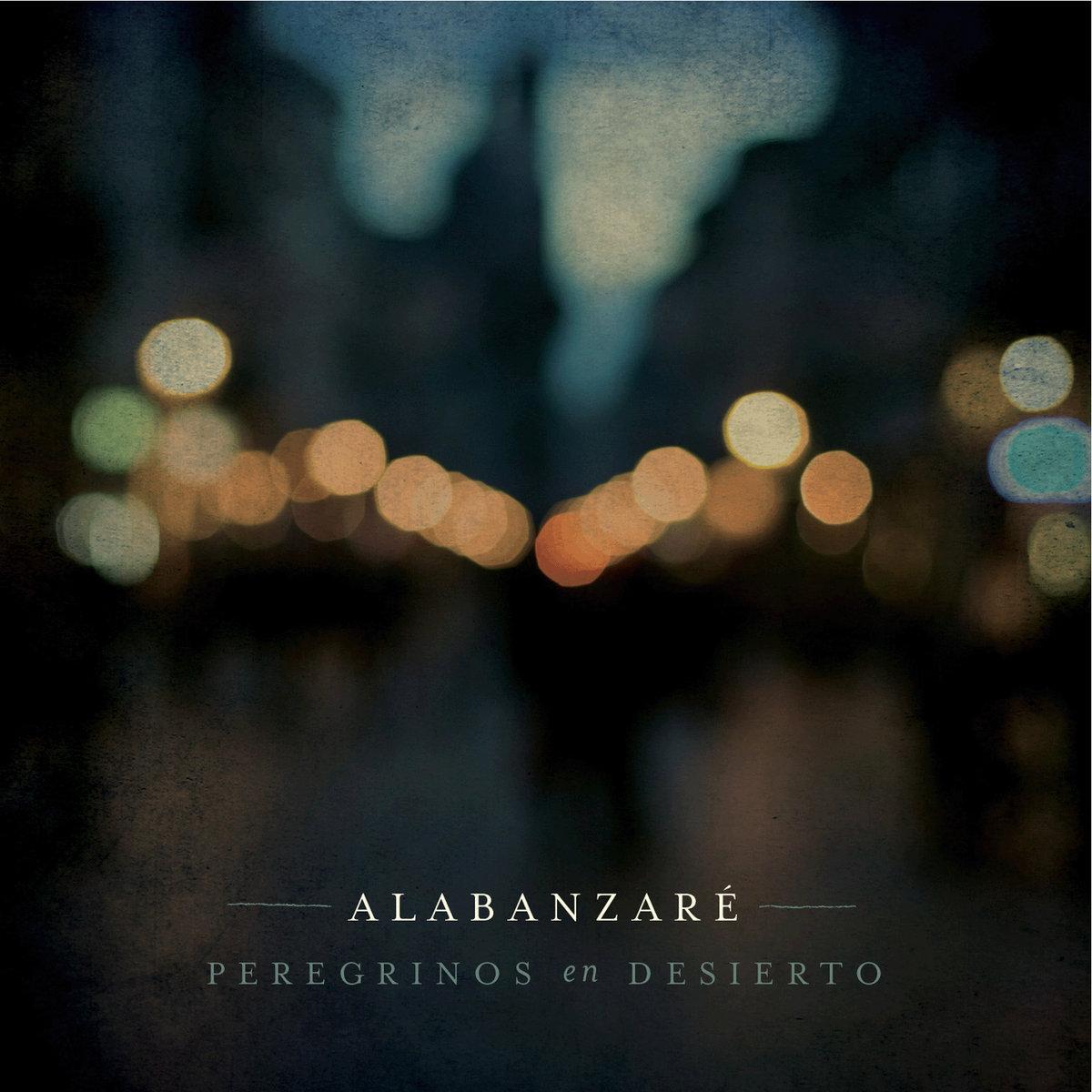 Peregrinos en Desierto | Alabanzaré