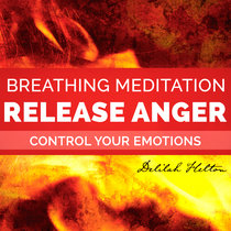 Release Anger ~ Mindful Breathing Meditation for Anger Management cover art