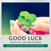 Manifest Good Luck - Positive Affirmations cover art