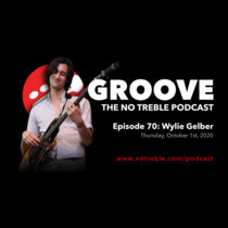 Groove – Episode #70: Wylie Gelber cover art