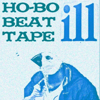 Hobo Beat Tape (2011 Reissue) by Ill Sugi