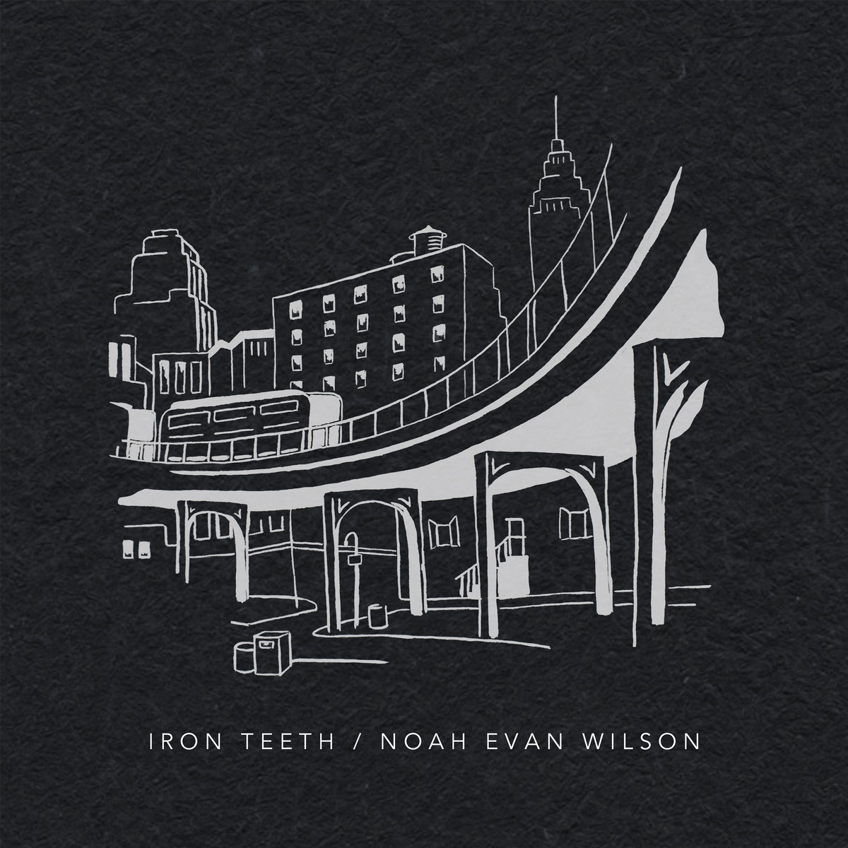 Iron Teeth by Noah Evan Wilson