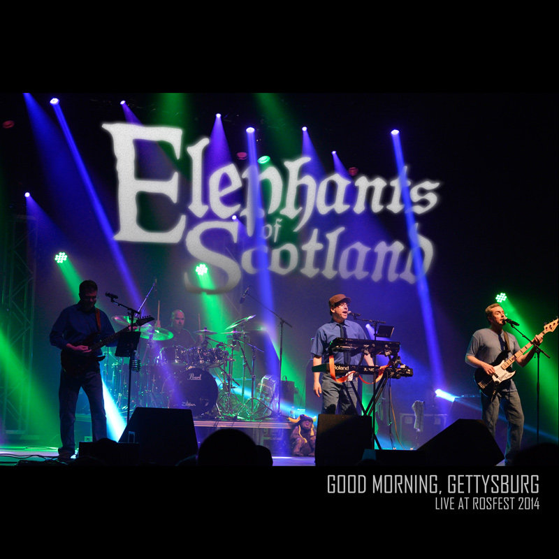 Good Morning Gettysburg Live At Rosfest 2014 Elephants Of Scotland