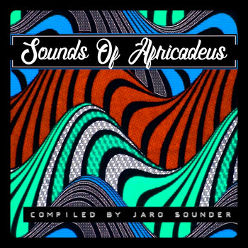 Sounds Of Africadeus 3 by Jaro Sounder