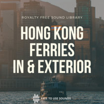 Boats & Ferry Sounds Hong Kong   Interior & Exterior Ambience cover art