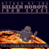 Attack of the Killer Robots from Space Cover Art