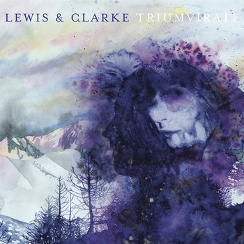 Triumvirate (LP 2014) by Lewis & Clarke