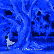 A Tree Story (Episodes 10-15) cover art