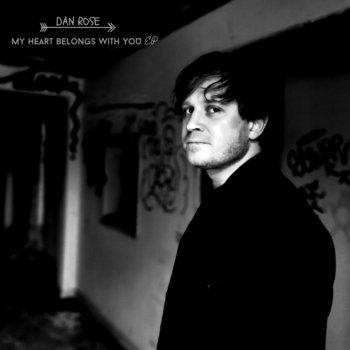 My Heart Belongs With You -EP by Dan Rose