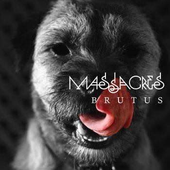BRUTUS by Massacres