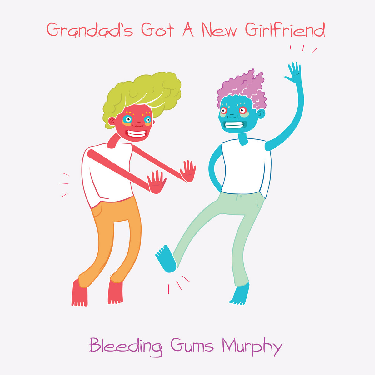 Grandads Got A New Girlfriend Bleeding Gums Murphy