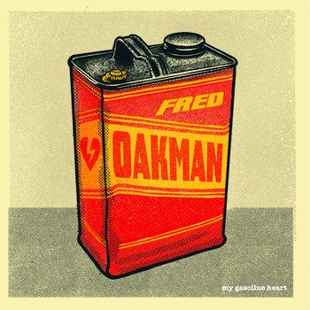 My Gasoline Heart by Fred Oakman
