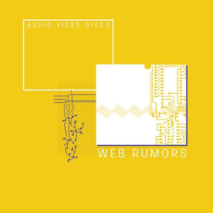 Web Rumors - Audio Video Disco (2019) LEAK ALBUM