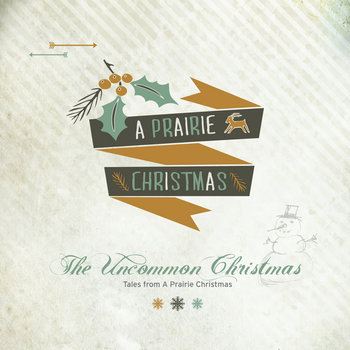 The Uncommon Christmas: Tales from A Prairie Christmas by Jeff Gould and Dan Schwartz
