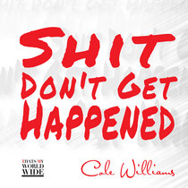 Shit Don't Get Happened cover art