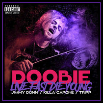 Live Fast, Die Young (Feat. Doobie, Killa Capone & Tripp) cover art