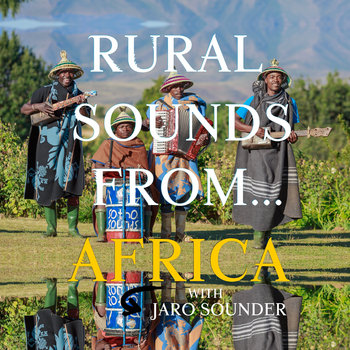 Rural Sounds From Africa w/ Jaro Sounder (Mitamine Lab Broadcast) by Jaro Sounder
