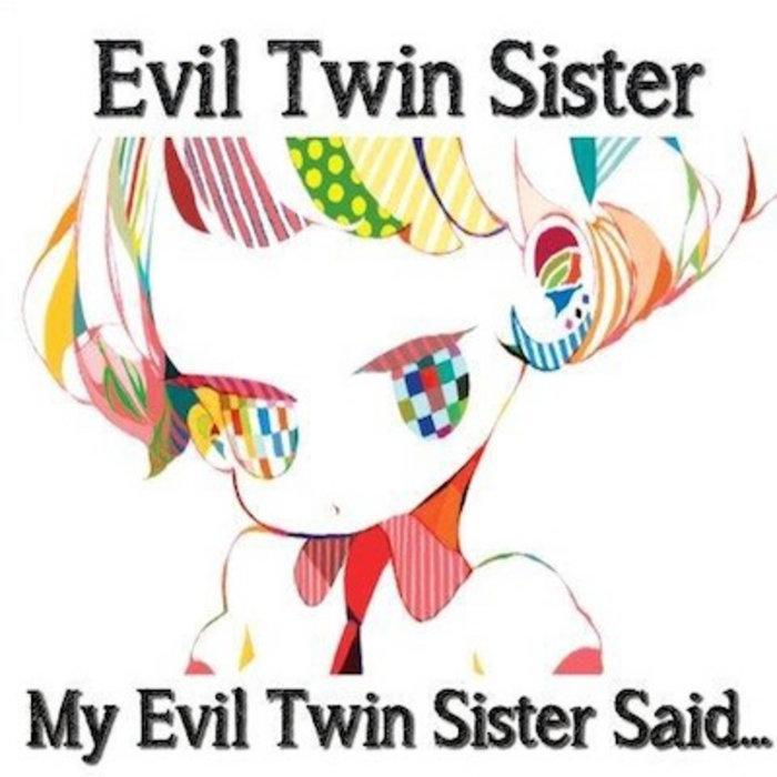Poem Evil Twin Sister