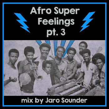 Afro Super Feelings 3 by Jaro Sounder