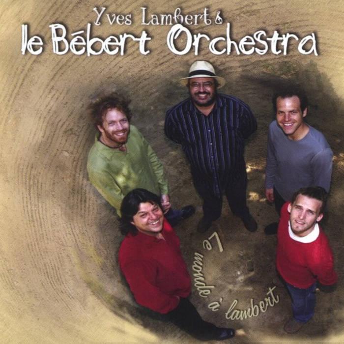 Image result for Yves Lambert et Le Bébert Orchestra