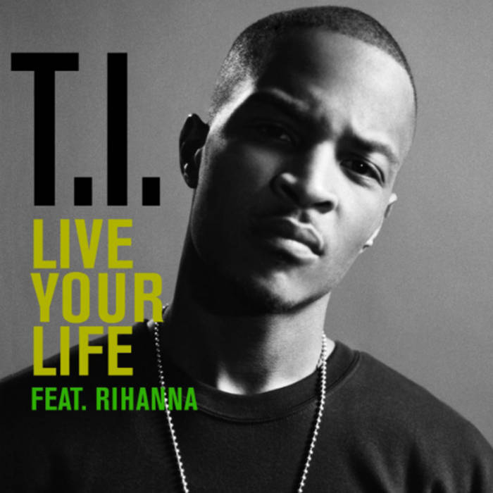 Rihanna ft ti live your life mp3 download skull.