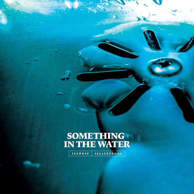 Resultado de imagen para Illogic & Ill2lectual - Something in the Water