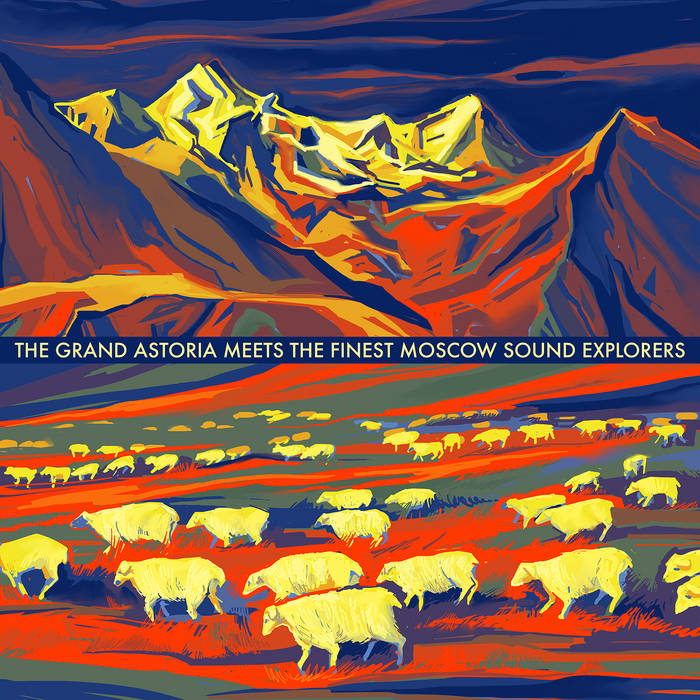Новый релиз THE GRAND ASTORIA Meets The Finest Moscow Sound Explorers (2017)