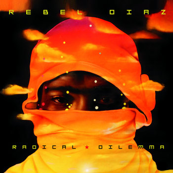 Radical Dilemma by Rebel Diaz