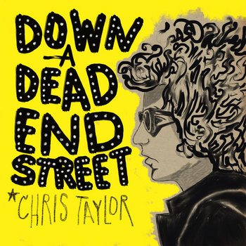 Down A Dead End Street (Tribute to Bob Dylan) by Chris Taylor
