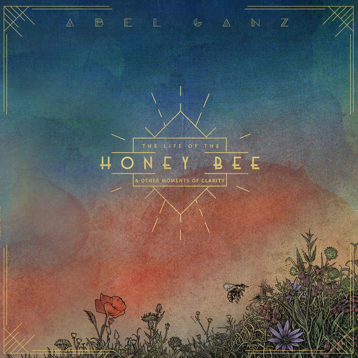 ABEL GANZ – The Life of the Honey Bee and Other Moments of Clarity