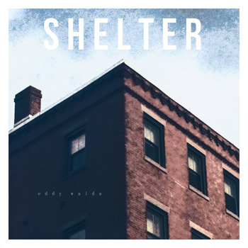Shelter by Eddy Walda