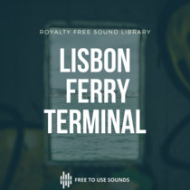 Lisbon Sounds Ferry Terminal Ambience Fluvial cover art