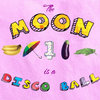 The Moon is a Disco Ball Cover Art