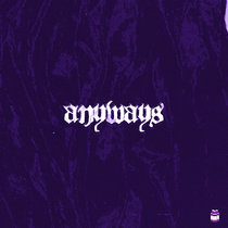 Anyways | Chopped & Screwed cover art