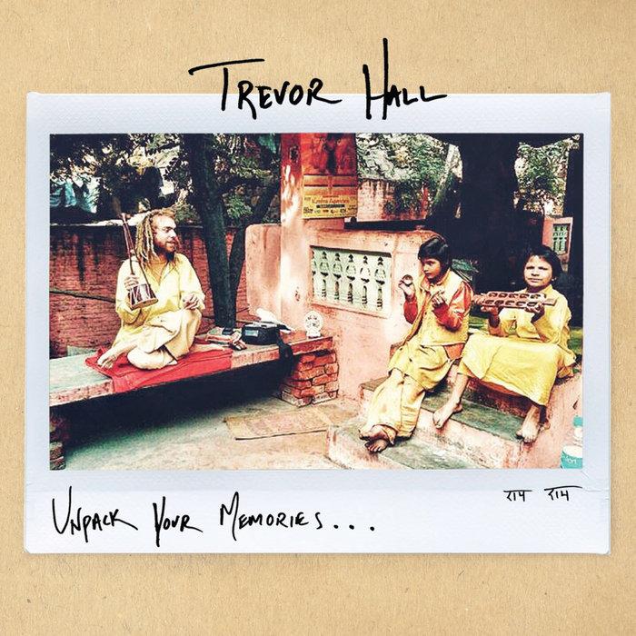 Unpack Your Memories Trevor Hall