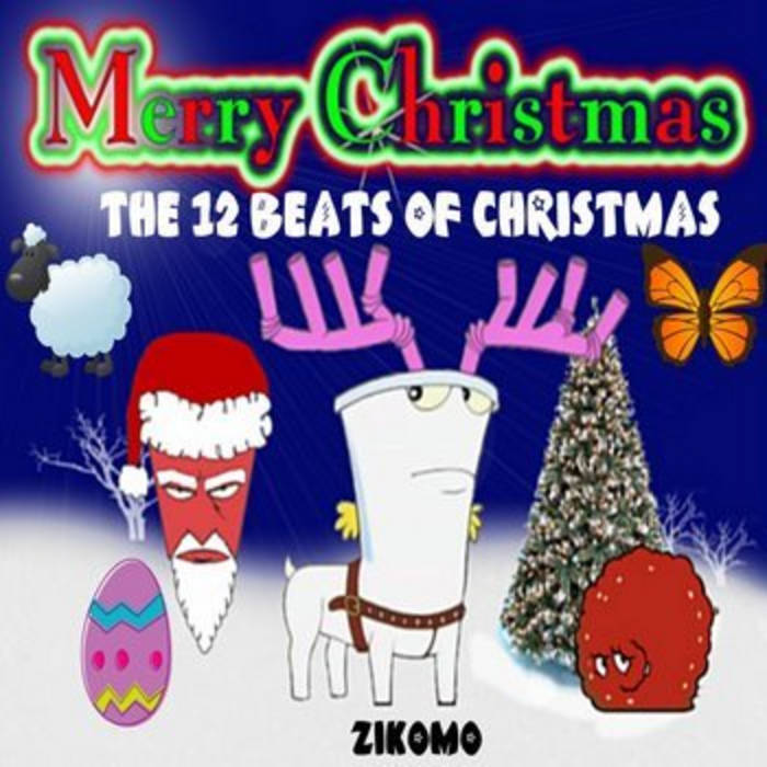 The 12 BEATS OF CHRISTMAS. by Zikomo