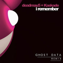 deadmau5 & Kaskade - I Remember (GHOST DATA Remix) cover art