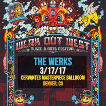 LIVE @ Werk Out West - Denver, CO 3/17/17 cover art