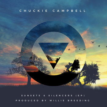 Sunsets & Silencers (EP) by Chuckie Campbell