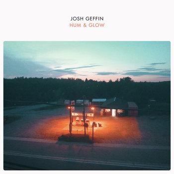 Hum & Glow by Josh Geffin