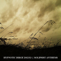 Hypnotic Dirge 2012/13 | Solipsist Anthems cover art