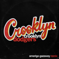 Crooklyn Dodgers - Crooklyn (Amerigo Gazaway Remix) cover art